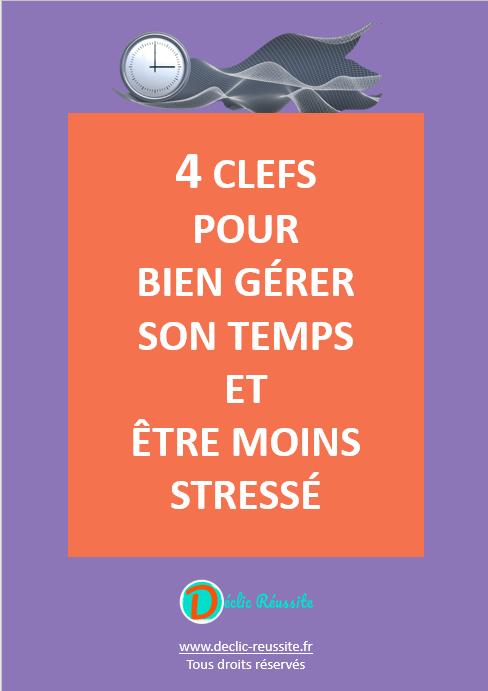"""E-book gratuit """"4 clefs pour bien gérer son temps et être moins stressé"""""""